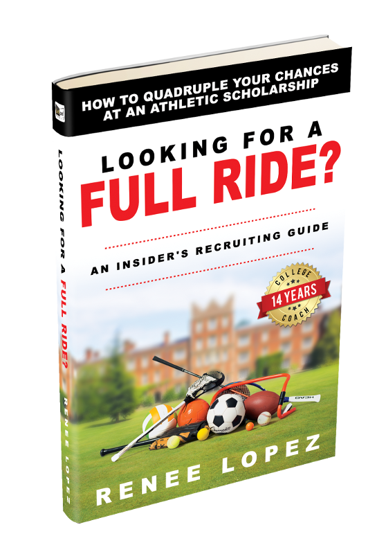Looking For A Full Ride? - Recruiting, Seminars & Consulting - Coach Renee Lopez