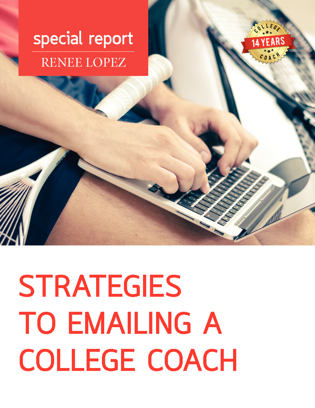 FREE Special Report: Strategies to Emailing a College Coach | Coach Renee Lopez